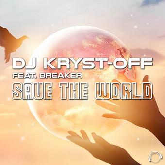 DJ KRYST-OFF FEAT. BREAKER - Save The World (Mental Madness/KNM)