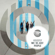 HOUSEFLY - We're Just People (TB Media/KNM)