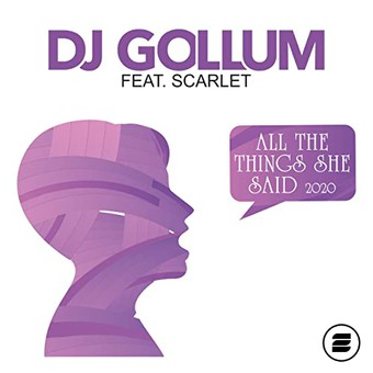 DJ GOLLUM FEAT. SCARLET - All The Things She Said 2020 (Zoo Digital/Zooland/Zebralution)