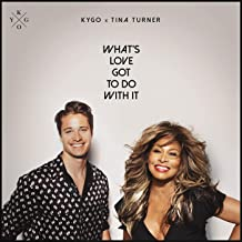 KYGO x TINA TURNER - What's Love Got To Do With It (Kygo/Sony)