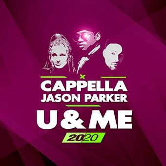 CAPPELLA & JASON PARKER - U & Me 2020 (ZYX)