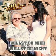 ROLF WEGMANN - Willst Du Mich Oder Willst Du Nicht (Fiesta/KNM)