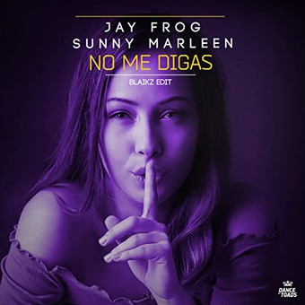 JAY FROG & SUNNY MARLEEN - No Me Digas (Dance Of Toads)