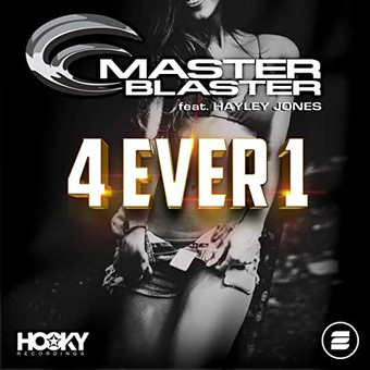MASTER BLASTER FEAT. HAYLEY JONES - 4 Ever 1 (Hooky/Zoo Digital/Zooland/Zebralution)
