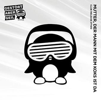 GESTÖRT ABER GEIL - Mutter, Der Mann Mit Dem Koks Ist Da (Polydor/Universal/UV)