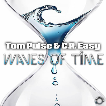 TOM PULSE & C.R. EASY - Waves Of Time (Mental Madness/KNM)