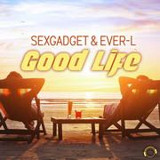 SEXGADGET & EVER-L - Good Life (Mental Madness/KNM)
