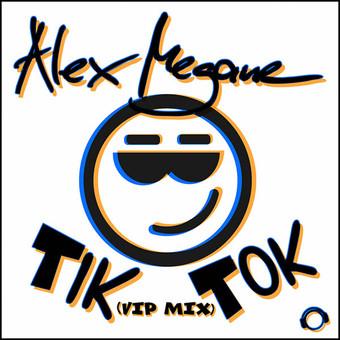 ALEX MEGANE - Tik Tok (Mental Madness/KNM)