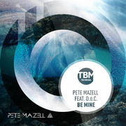 PETE MAZELL FEAT. D.O.C. - Be Mine (TB Media/KNM)