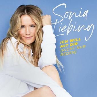 SONIA LIEBING - Ich Will Mit Dir (Nicht Nur Reden) (Electrola/Universal/UV)