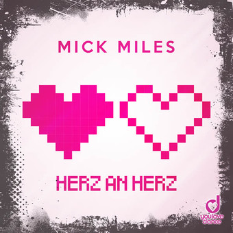 MICK MILES - Herz An Herz (You Love Dance/Planet Punk/KNM)