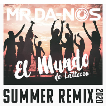MR.DA-NOS - El Mundo (De Lattesso) Summer Remix 2020 (Tkbz Media/Universal/UV)