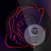 LKDR FEAT. VORTECS - Alive (TB Media/KNM)