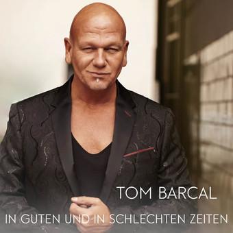TOM BARCAL - In Guten Und In Schlechten Zeiten (Fiesta/KNM)