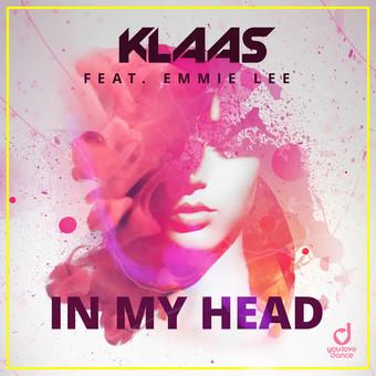 KLAAS FEAT. EMMIE LEE - In My Head (You Love Dance/Planet Punk/KNM)
