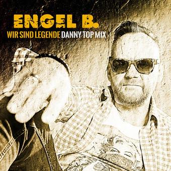 ENGEL B. - Wir Sind Legende (Fiesta/KNM)