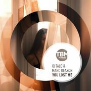 IQ-TALO & MARC REASON - You Lost Me (TB Media/KNM)