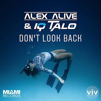 ALEX ALIVE & IQ-TALO - Don't Look Back (Miami/KNM)