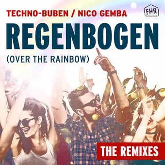 TECHNO-BUBEN & NICO GEMBA - Regenbogen (Over The Rainbow) The Remixes (Fox-House)