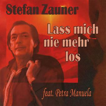 STEFAN ZAUNER & PETRA MANUELA - Lass Mich Nie Mehr Los (DA Music)