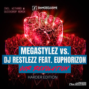 MEGASTYLEZ VS. DJ RESTLEZZ FEAT. EUPHORIZON - Our Revolution (Danceclusive/Central Stage of Music)