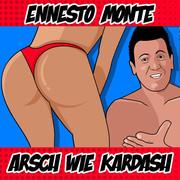 ENNESTO MONTE - Arsch Wie Kardash (Fiesta/KNM)