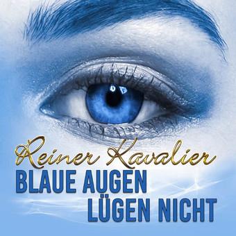 REINER KAVALIER - Blaue Augen Lügen Nicht (Fiesta/KNM)