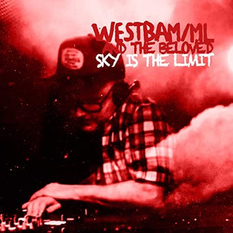 WESTBAM/ML FEAT. THE BELOVED - Sky Is The Limit (Embassy One/Zebralution)