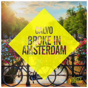CALVO - Broke In Amsterdam (Dusty Desert/Planet Punk/Polydor/Universal/UV)