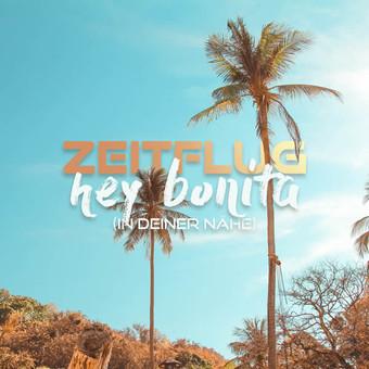 ZEITFLUG - Hey Bonita (In Deiner Nähe) (Fiesta/KNM)