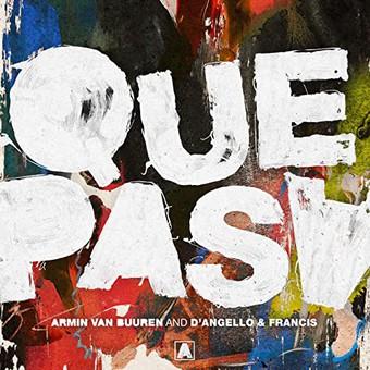 ARMIN VAN BUUREN AND D'ANGELLO & FRANCIS - Que Pasa (Armada/Kontor/KNM)
