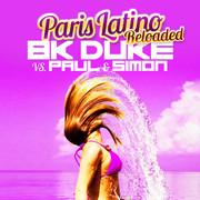 BK DUKE VS. PAUL & SIMON - Paris Latino (Reloaded) (ZYX)