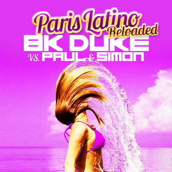 BK DUKE VS. PAUL & SIMON - Paris Latino (Reloaded) (ZYX)