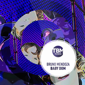 BRUNO MENDOZA - Baby Dom (TB Media/KNM)