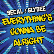 SECAL & SLYDEE - Everything's Gonna Be Alright (Mental Madness/KNM)