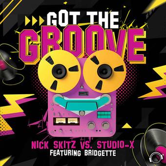NICK SKITZ VS. STUDIO-X FEAT. BRIDGETTE - Got The Groove (Mental Madness/KNM)