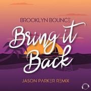 BROOKLYN BOUNCE - Bring It Back (Jason Parker Remix) (Mental Madness/KNM)