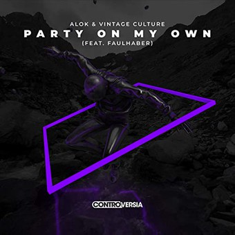 ALOK & VINTAGE CULTURE FEAT. FAULHABER - Party On My Own (Controversia)
