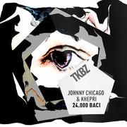 JOHNNY CHICAGO & KHEPRI - 24.000 Baci (Tkbz Media/Universal/UV)