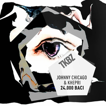 JOHNNY CHICAGO & KHEPRI - 24.000 Baci (Tkbz Media/Universal/UV)
