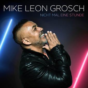 MIKE LEON GROSCH - Nicht Mal Eine Stunde (Eventline Media)
