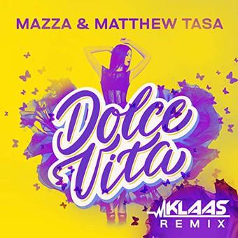 MAZZA & MATTHEW TASA - Dolce Vita (Klaas Remix) (ZYX)