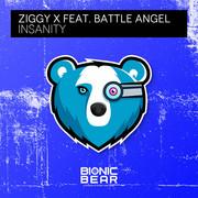 ZIGGY X FEAT. BATTLE ANGEL - Insanity (Bionic Bear/Planet Punk/KNM)