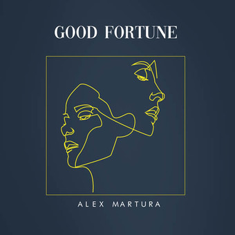 ALEX MARTURA - Good Fortune (Tkbz Media/Virgin/Universal/UV)