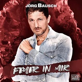 JÖRG BAUSCH - Feuer In Mir (Hit-Pop Music)