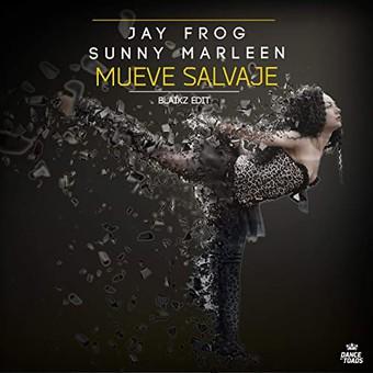 JAY FROG & SUNNY MARLEEN - Mueve Salvaje  (Dance Of Toads)