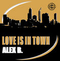 ALEX B. - Love Is In Town (Toka Beatz/Q)