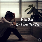 FLUXX - Be There For You (Mental Madness/KNM)