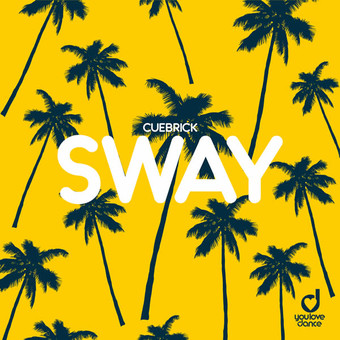 CUEBRICK - Sway (You Love Dance/Planet Punk/KNN)