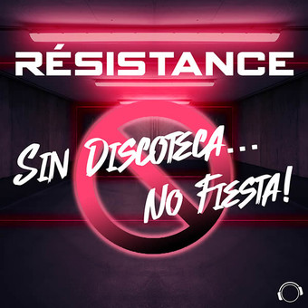 RÉSISTANCE - Sin Discoteca... No Fiesta! (Mental Madness/KNM)